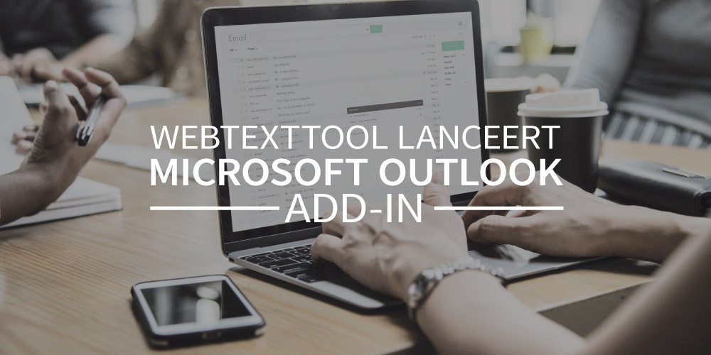 Webtexttool lanceert de Microsoft Outlook add-in