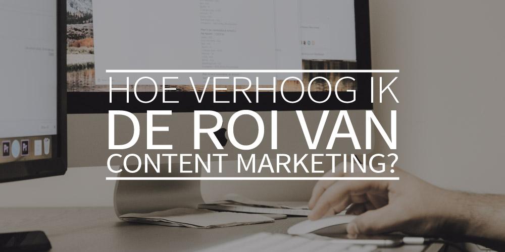 Hoe verhoog ik de ROI van contentmarketing?