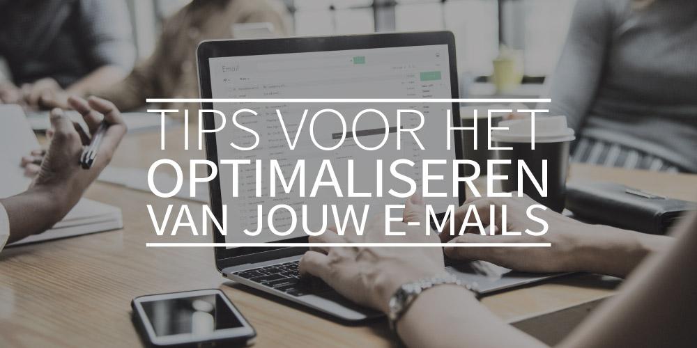 Tips voor het optimaliseren van jouw e-mails