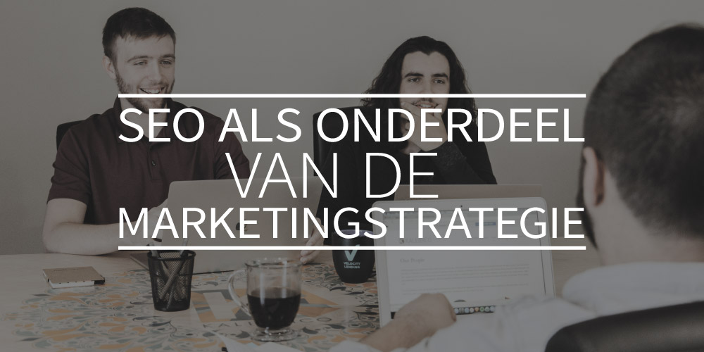 SEO als onderdeel van de marketingstrategie