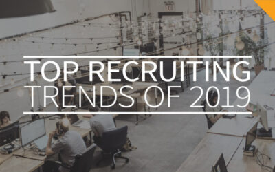 Top Recruiting Trends of 2019 – Part 1