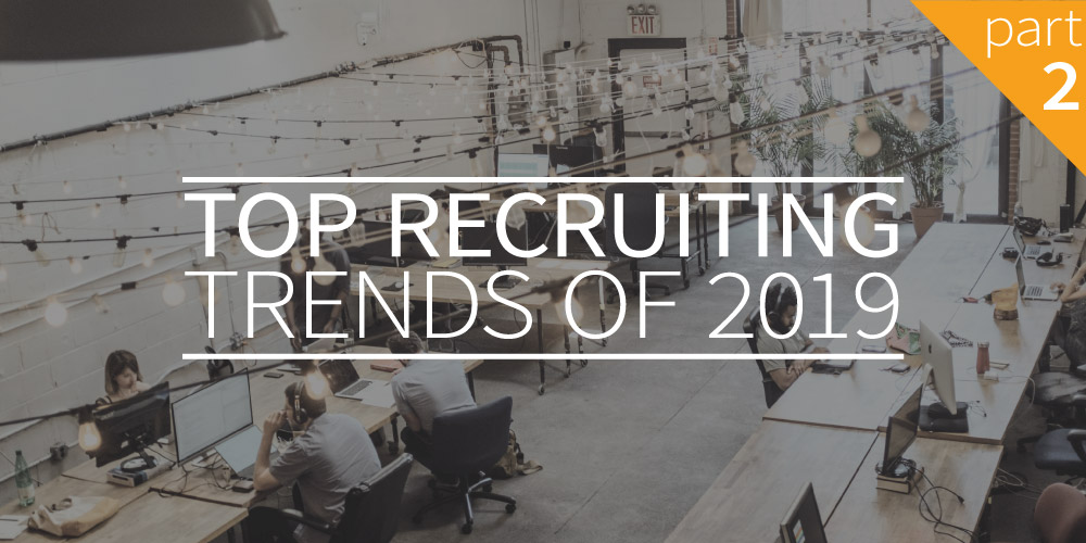 Top Recruiting Trends of 2019 – Part 2