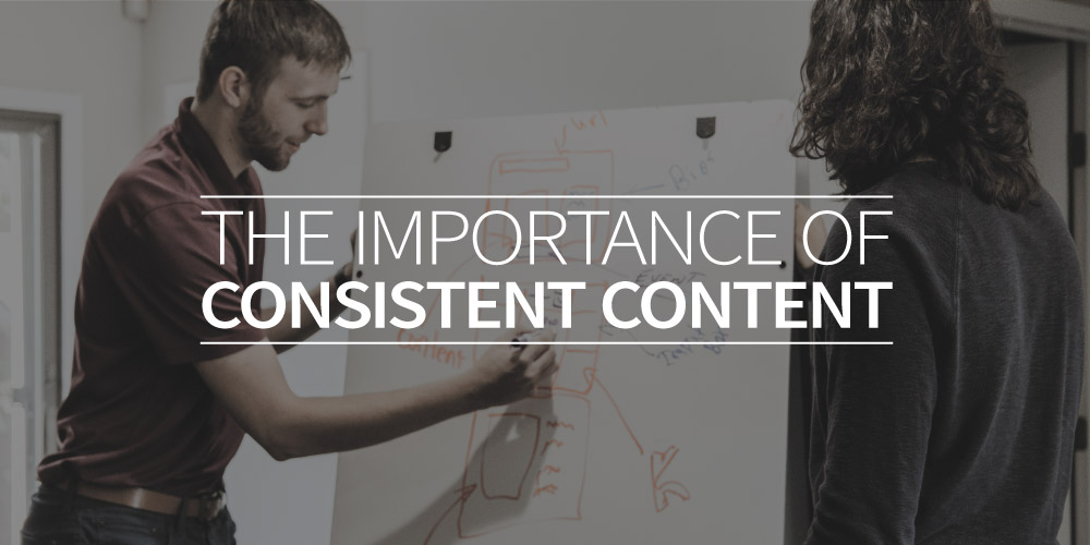 The importance of consistent content