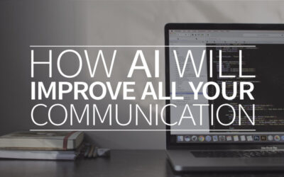How AI will improve all your communication