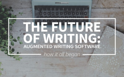 The future of writing: augmented writing software – Part 1: How it all began
