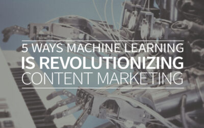 5 ways machine learning is revolutionizing content marketing
