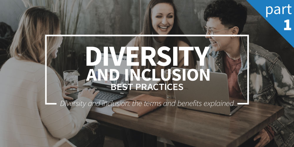 Diversity and inclusion – best practices (part 1)