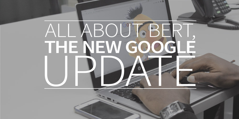 All about BERT, the new Google update