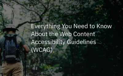 Everything You Need to Know About the Web Content Accessibility Guidelines (WCAG)