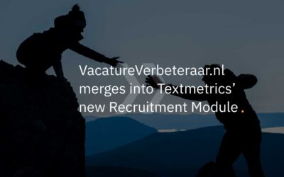 VacatureVerbeteraar.nl merges into Textmetrics' new Recruitment Module (EN/NL)