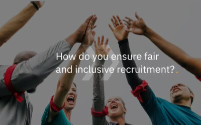 How do you ensure inclusive recruitment and selection?