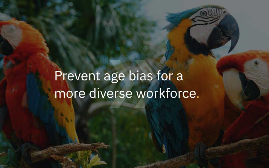 Prevent age bias for a more diverse workforce