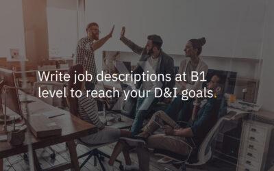 Write job descriptions at B1 level to reach your D&I goals