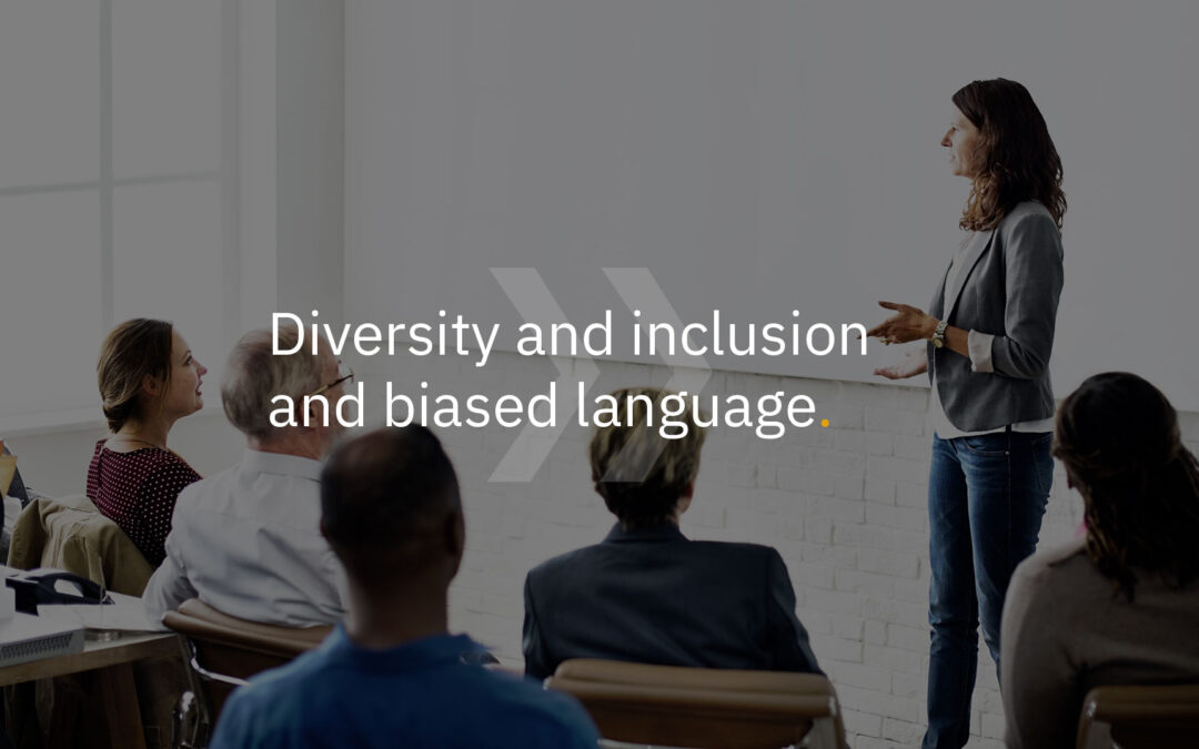 Diversity and inclusion and biased language