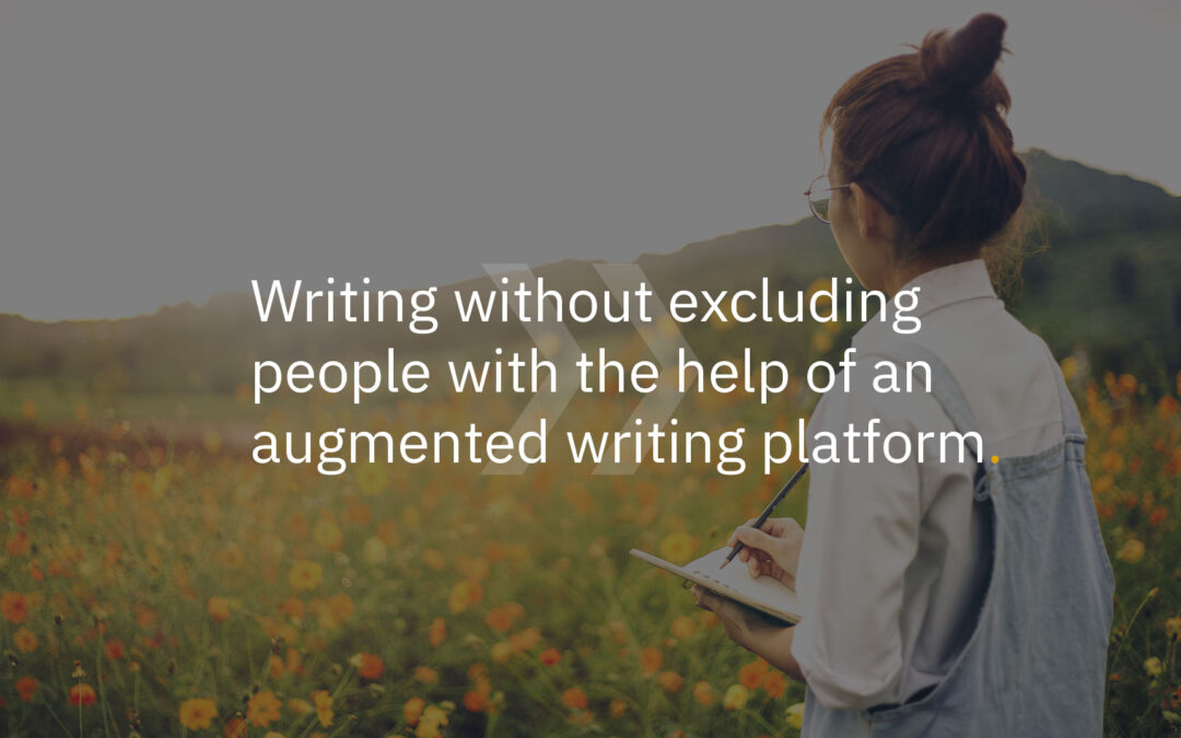 Writing without excluding people with an augmented writing platform