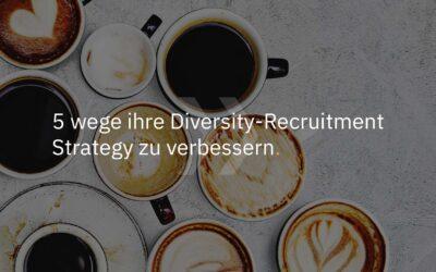 5 wege ihre Diversity-Recruitment-Strategy zu verbessern