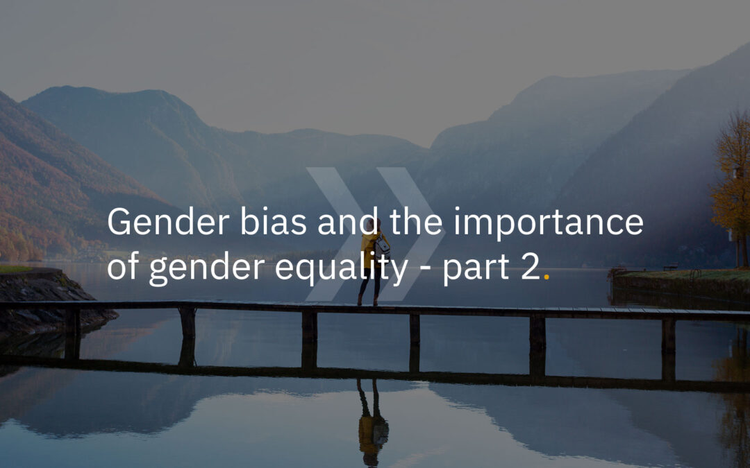 Gender bias and the importance of gender equality in recruitment – Part 2