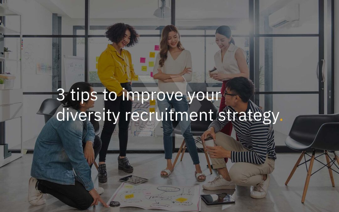 3 tips to improve your diversity recruitment strategy