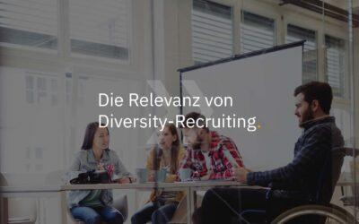 Die Relevanz von Diversity-Recruiting
