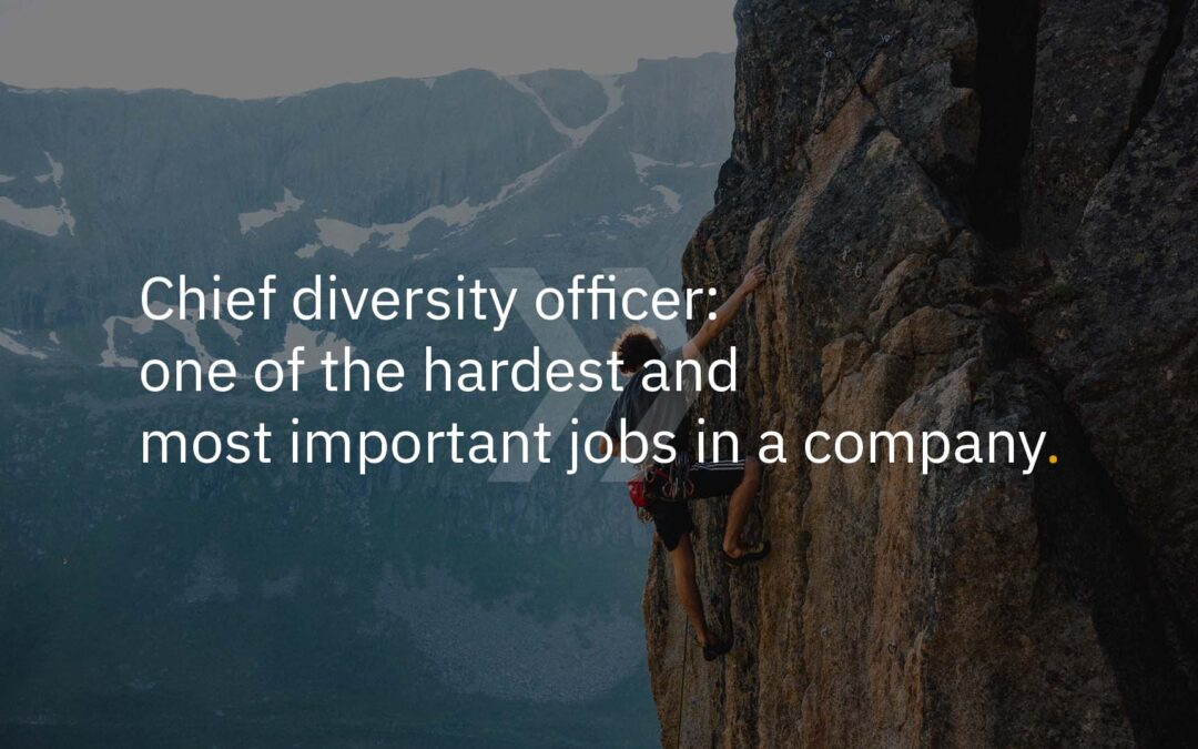 Chief diversity officer: one of the hardest and most important jobs in a company