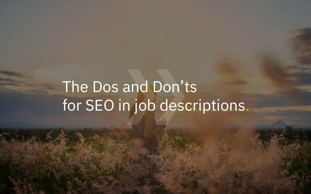 The dos and don'ts for SEO in job descriptions