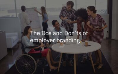 The dos and don'ts of employer branding